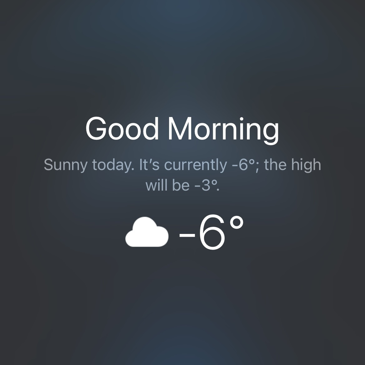 """A screenshot of a portion of an iPhone lock screen saying """"Good Morning"""" and indicating a current temperature of -6C."""